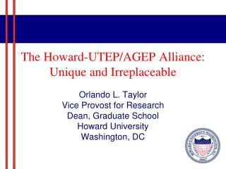 The Howard-UTEP/AGEP Alliance: Unique and Irreplaceable