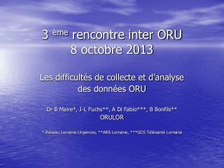 3  ème  rencontre inter ORU 8 octobre 2013