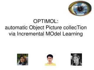 OPTIMOL:  automatic Object Picture collecTion  via Incremental MOdel Learning