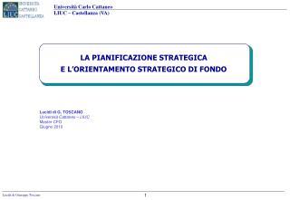 LA PIANIFICAZIONE STRATEGICA E L'ORIENTAMENTO STRATEGICO DI FONDO