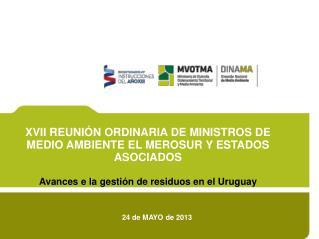 XVII REUNIÓN ORDINARIA DE MINISTROS DE MEDIO AMBIENTE EL MEROSUR Y ESTADOS ASOCIADOS