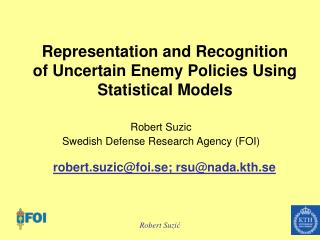 Representation and Recognition of Uncertain Enemy Policies Using Statistical Models