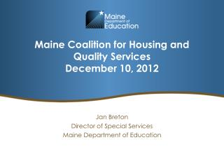 Maine Coalition for Housing and Quality Services December 10, 2012