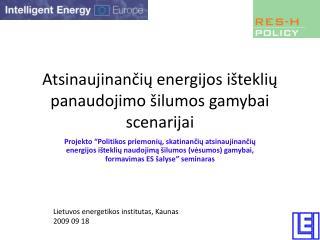 Atsinaujinančių energijos išteklių panaudojimo šilumos gamybai scenarijai