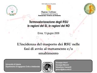 Termovalorizzazione degli RSU le ragioni del SI, le ragioni del NO Enna, 13 giugno 2009
