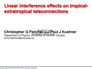 Christopher G Fletcher and Paul J Kushner Department of Physics, University of Toronto, Canada.