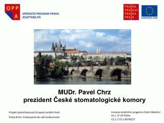 MUDr. Pavel Chrz prezident České stomatologické komory