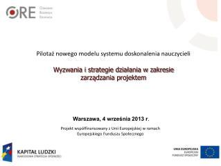 Projekt współfinansowany z Unii Europejskiej w ramach Europejskiego Funduszu Społecznego