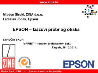 Mladen Široki, ZINA d.o.o., Epson – Izazovi probnog otiska
