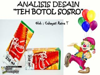 """ANALISIS DESAIN """" TEH BOTOL SOSRO"""""""