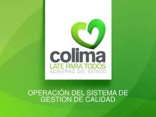 OPERACIÓN DEL SISTEMA DE GESTION DE CALIDAD