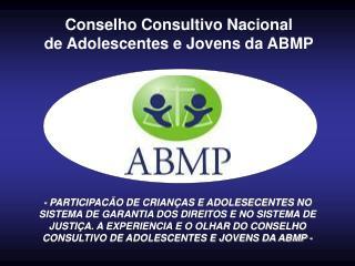 Conselho Consultivo Nacional  de Adolescentes e Jovens da ABMP