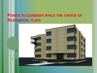 Points to consider while the choice of Residential flats