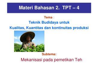 Materi Bahasan 2.  TPT – 4