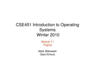 CSE451 Introduction to Operating Systems  Winter 2010