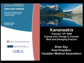 Brian Day Past President  Canadian Medical Association