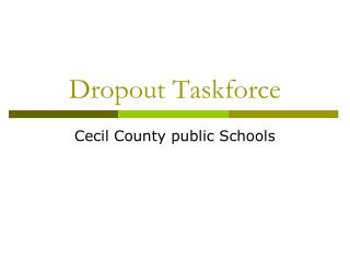Dropout Taskforce