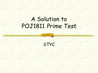 A Solution to POJ1811  Prime Test