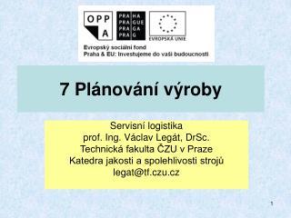 7 Plánování výroby
