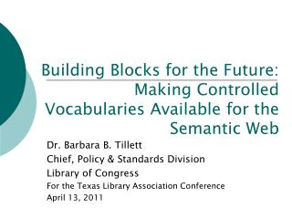 Building Blocks for the Future: Making Controlled Vocabularies Available for the Semantic Web