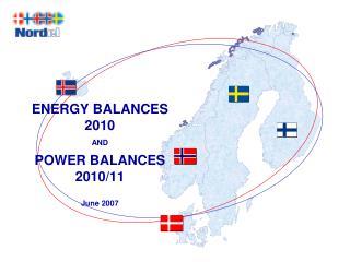 ENERGY BALANCES 2010 AND POWER BALANCES 2010/11 June 2007