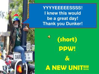 (short)  PPW! &  A NEW UNIT!!!