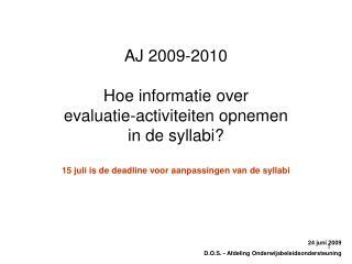 24 juni 2009 D.O.S. - Afdeling Onderwijsbeleidsondersteuning