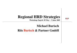 Regional HRD Strategies Workshop Zagreb 30 May – 3 June 2005
