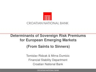 Determinants of Sovereign Risk Premiums for European Emerging Markets ( From Saints to Sinners )
