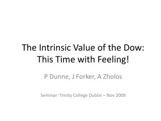 The Intrinsic Value of the Dow: This Time with Feeling!