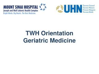 TWH Orientation Geriatric Medicine