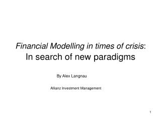 Financial Modelling in times of crisis : In search of new paradigms
