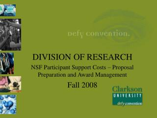 DIVISION OF RESEARCH NSF Participant Support Costs � Proposal Preparation and Award Management