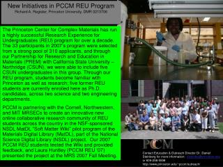 New Initiatives in PCCM REU Program  Richard A. Register, Princeton University, DMR 0213706