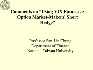 "Comments on ""Using VIX Futures as Option Market-Makers' Short Hedge"""