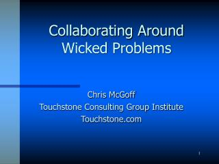 Collaborating Around Wicked Problems