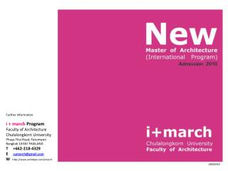 Further Information i  + march  Program Faculty of Architecture Chulalongkorn  University