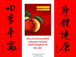 May you and your family enjoy peace and good health throughout the new year.
