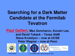 Searching for a Dark Matter Candidate at the Fermilab Tevatron