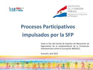 Procesos Participativos  impulsados por la SFP