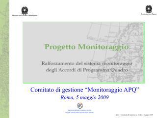 """Comitato di gestione """"Monitoraggio APQ"""" Roma, 5 maggio 2009"""