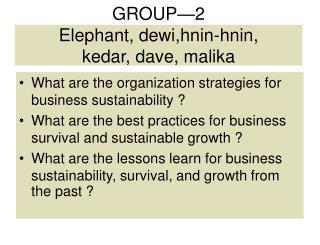 GROUP—2 Elephant, dewi,hnin-hnin,  kedar, dave, malika