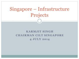 Singapore – Infrastructure Projects
