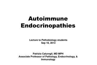 Patrizio Caturegli, MD MPH Associate Professor of Pathology, Endocrinology, & Immunology