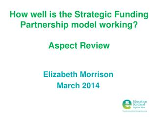 How well is the Strategic Funding Partnership model working? Aspect Review