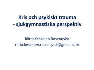 Kris och psykiskt trauma - sjukgymnastiska perspektiv
