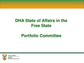 DHA State of Affairs in the  Free State Portfolio Committee