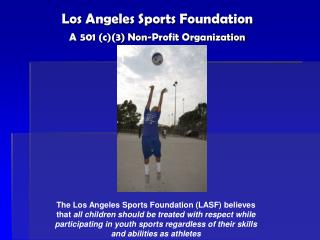 Los Angeles Sports Foundation A 501 c3 Non-Profit Organization