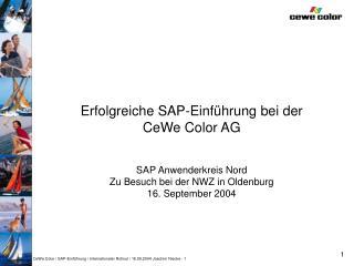 Erfolgreiche SAP-Einführung bei der CeWe Color AG SAP Anwenderkreis Nord