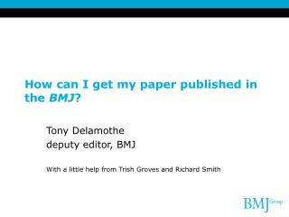 How can I get my paper published in the  BMJ ?
